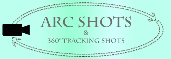 Arc Shots and 360-degree Tracking Shots